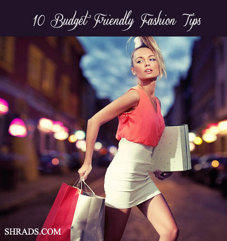 10 Best Budget Friendly Fashion Tips